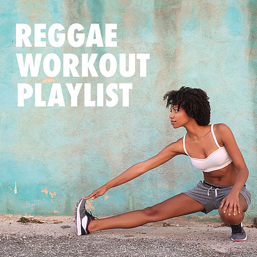 Reggae Workout Playlist by Various Artists