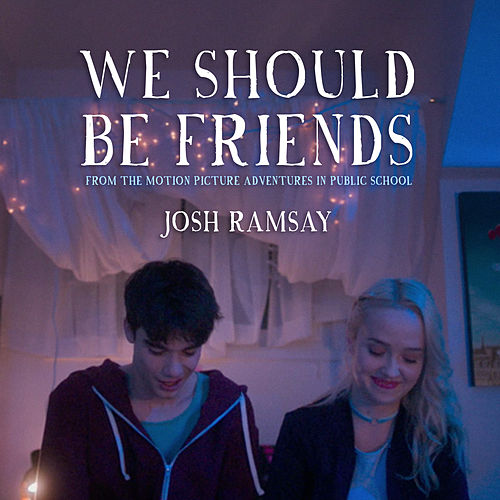 We Should Be Friends von Josh Ramsay