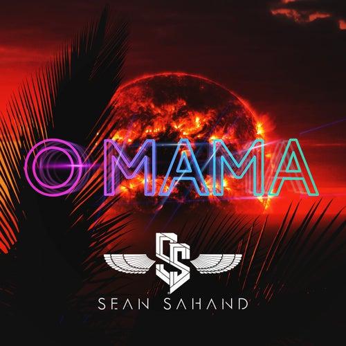 O Mama by Sean Sahand