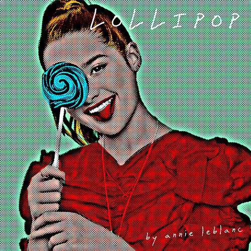 Lollipop by Annie LeBlanc von Various Artists