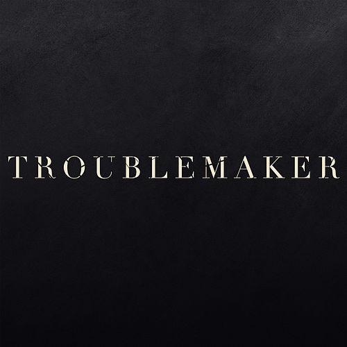 Troublemaker by Devon Gilfillian