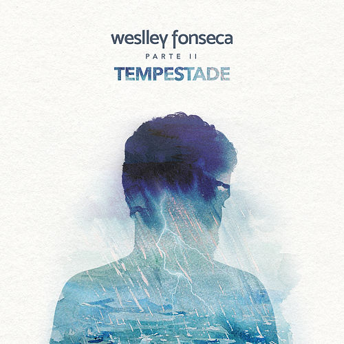 Tempestade, Pt. II by Weslley Fonseca