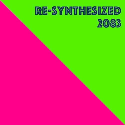 Re-Synthesized 2083 von Various Artists