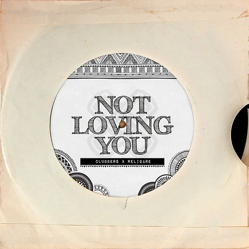 Not Loving You (Radio Edit) de Clubbers