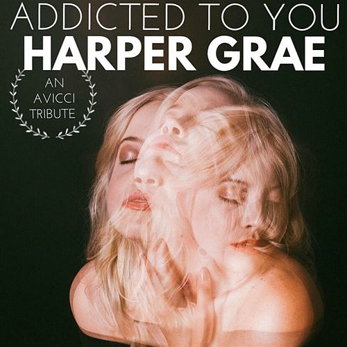 Addicted to You by Harper Grae