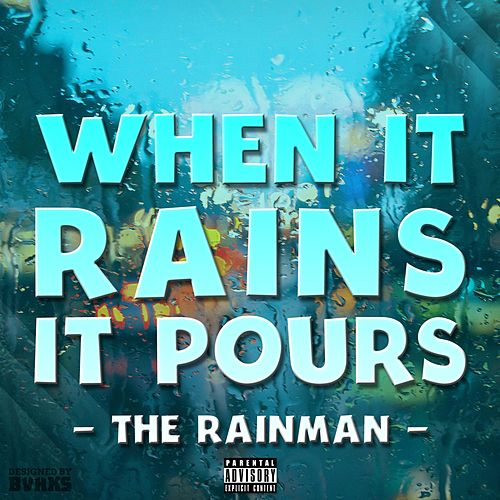 When It Rains, It Pours de Rain Man