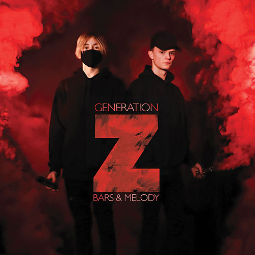 Generation Z by Bars and Melody