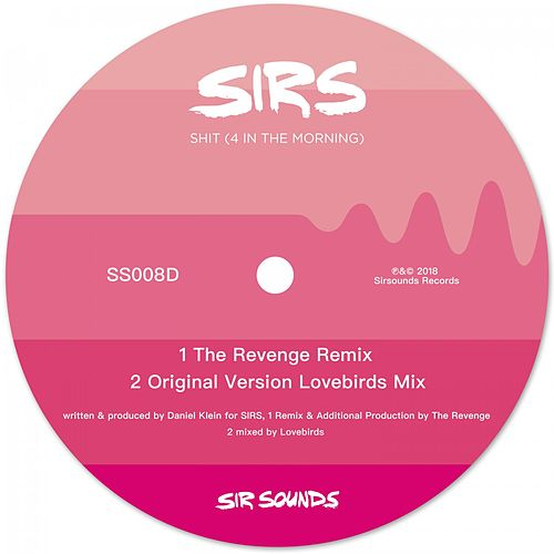 S*** (4 in the Morning) by The Sirs