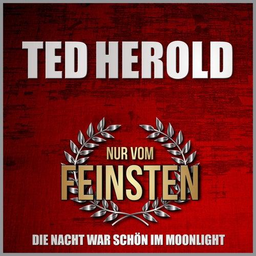 Nur vom Feinsten - Die Nacht war schön im Moonlight de Ted Herold