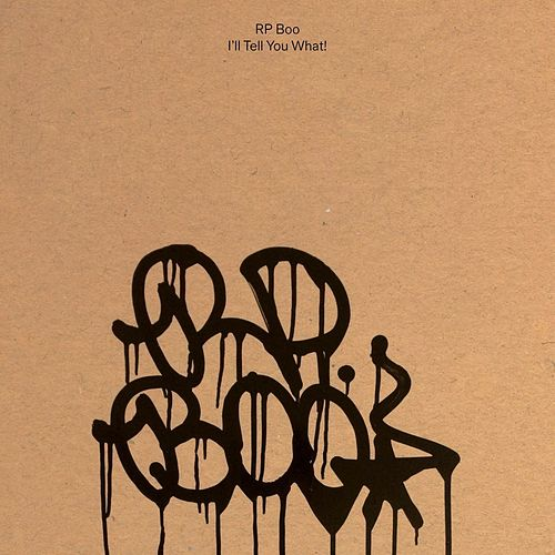 I'll Tell You What! by RP Boo
