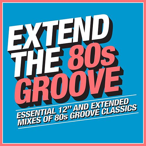 Extend the 80s - Groove by Various Artists
