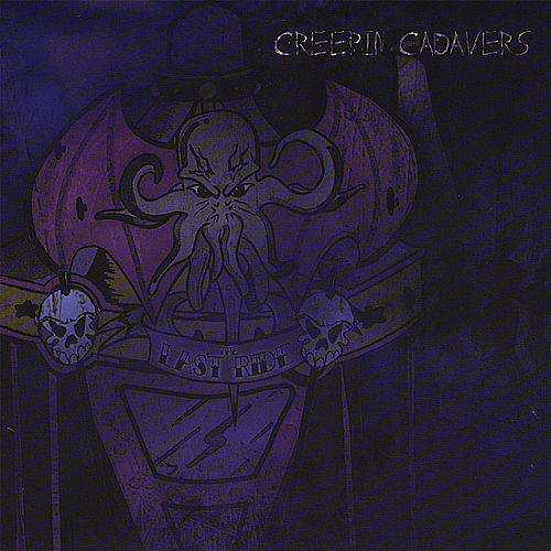 The Last Ride by Creepin' Cadavers