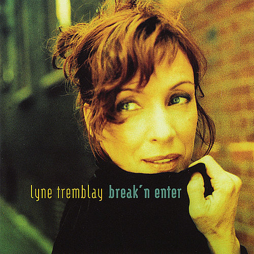 Break' N Enter by Lyne Tremblay