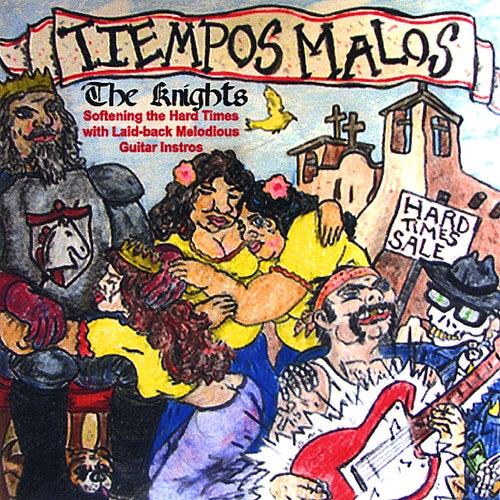 Tiempos Malos by The Knights