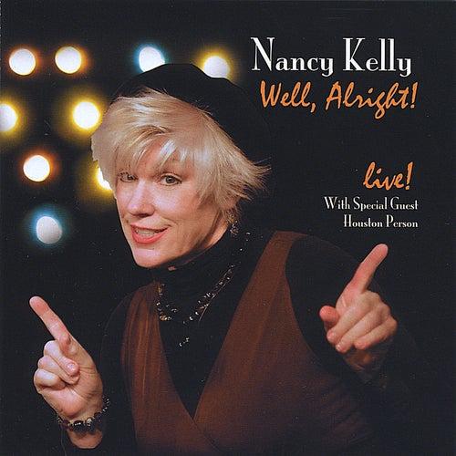 Well, Alright! de Nancy Kelly