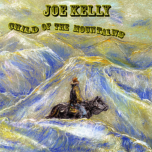 Child of the Mountains di Joe Kelly
