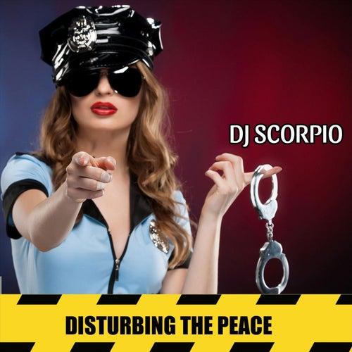 Disturbing the Peace by DJ Scorpio