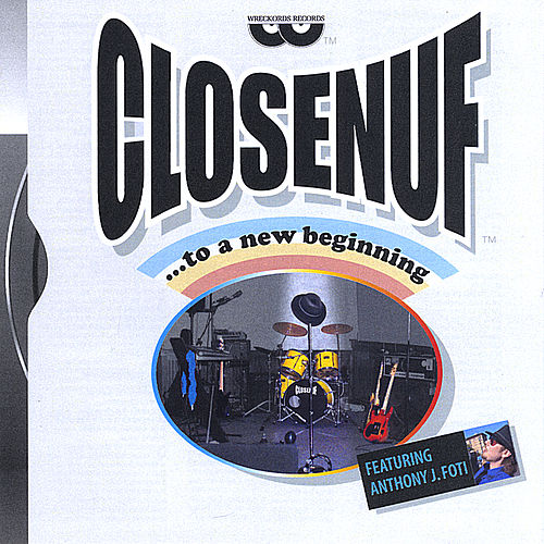 Closenuf...To A New Beginning by Closenuf
