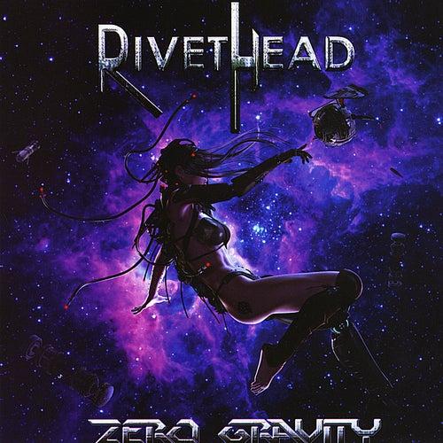 Zero Gravity de Rivethead