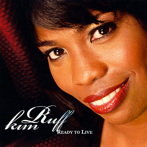 Ready to Live by Kim Ruff