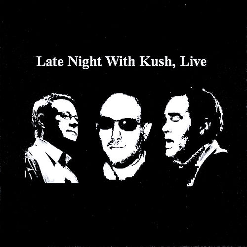 Late Night With Kush, Live CD de Kush