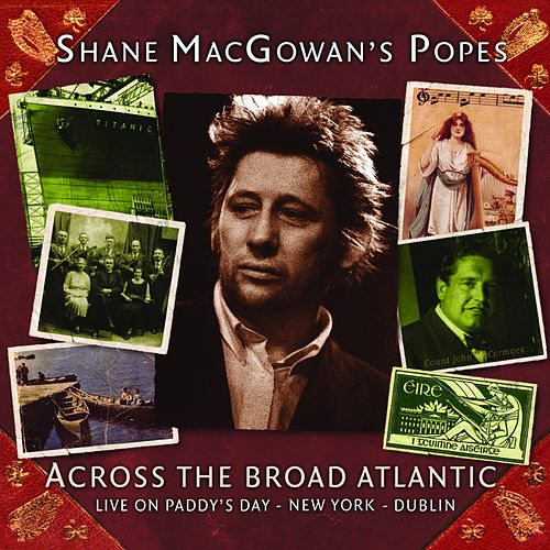 Across the Broad Atlantic (Live on Paddy's Day - New York - Dublin) von Shane MacGowan