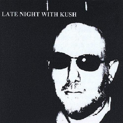 Late Night With Kush de Kush