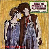 Come On Eileen / Dubious by Kevin Rowland & Dexys Midnight Runners