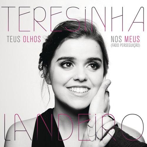 Teus Olhos nos Meus (Fado Perseguição) by Teresinha Landeiro