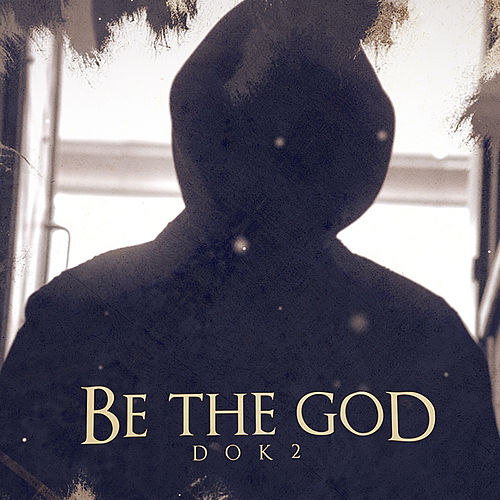 Be the God by Dok2