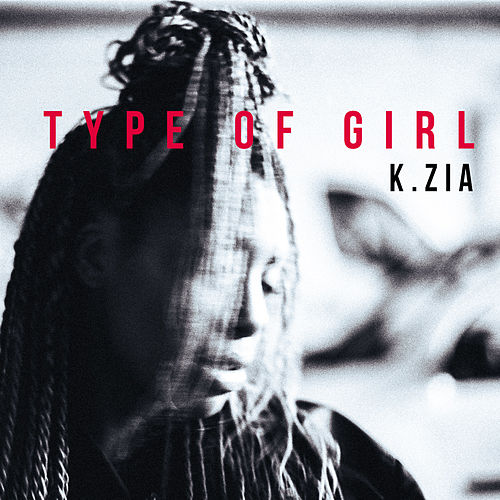 Type of Girl by K.Zia
