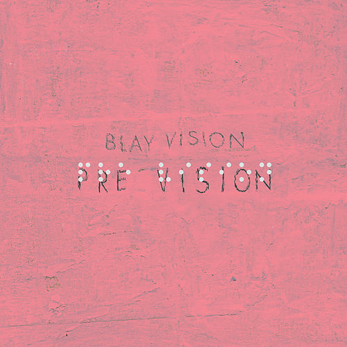 Pre Vision by Blay Vision