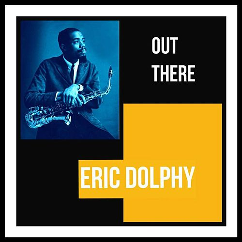 Out There von Eric Dolphy