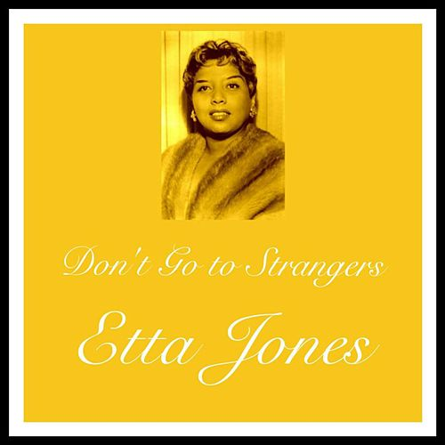 Don't Go to Strangers de Etta Jones