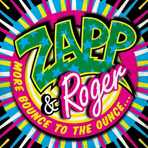 More Bounce to the Ounce by Zapp and Roger
