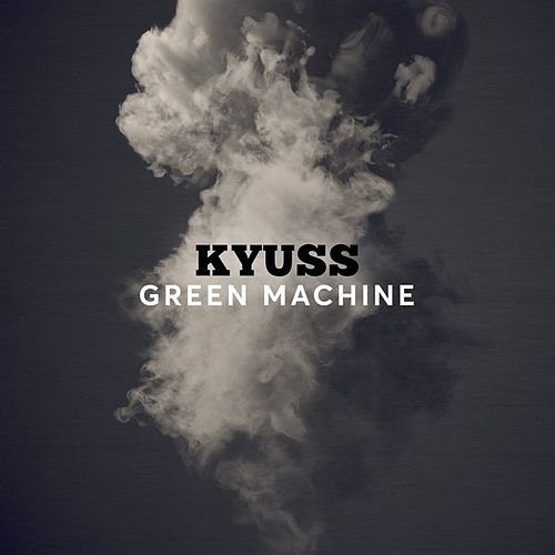 Green Machine de Kyuss
