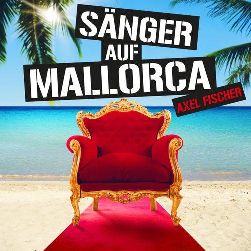 Sänger auf Mallorca von Axel Fischer