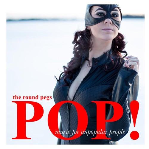 Pop! Music for Unpopular People von The Round Pegs