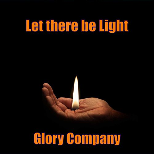Let There Be Light by Glory Company