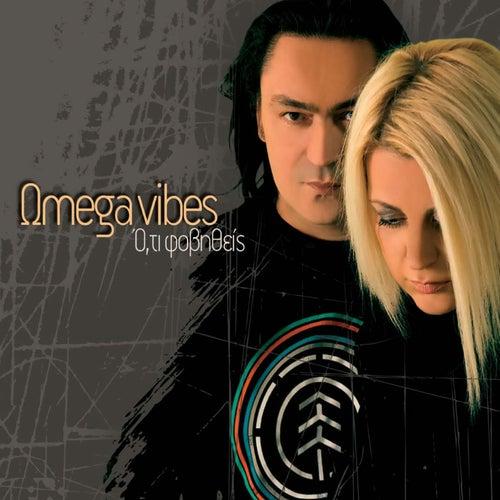Oti Fovitheis by Omega Vibes
