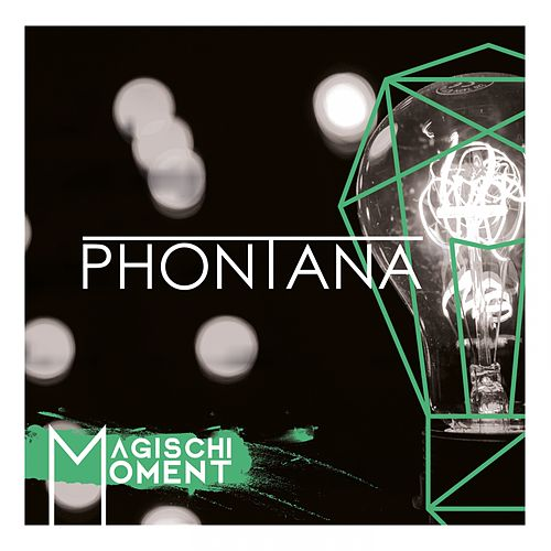 Magischi Moment by Phontana