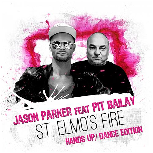 St. Elmo's Fire (Hands Up / Dance Edition) by Jason Parker