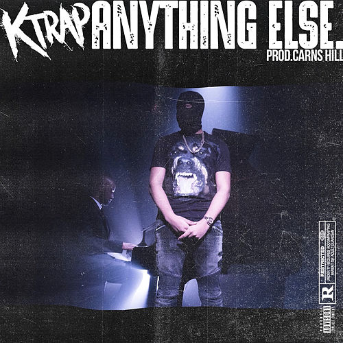 Anything Else von K-Trap