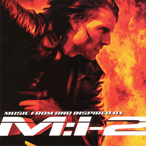 Mission Impossible 2 [Soundtrack] by Various Artists