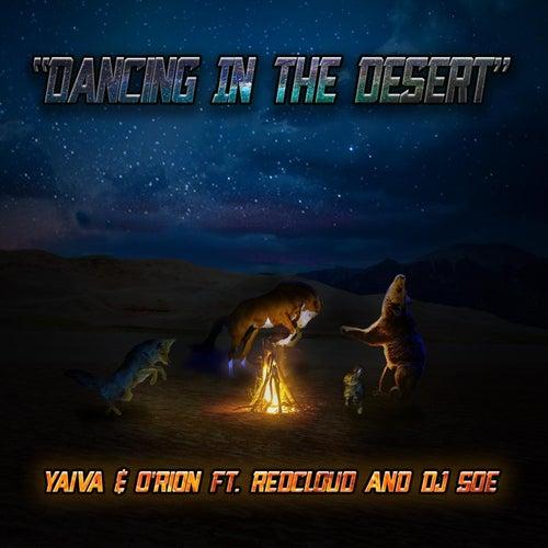 Dancing in the Desert (feat. Redcloud & DJ Soe) by Yaiva