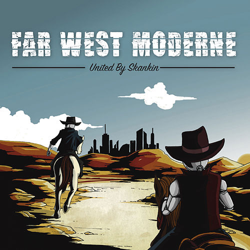 Far West Moderne de United By Skankin