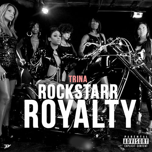 Rockstarr Royalty by Trina