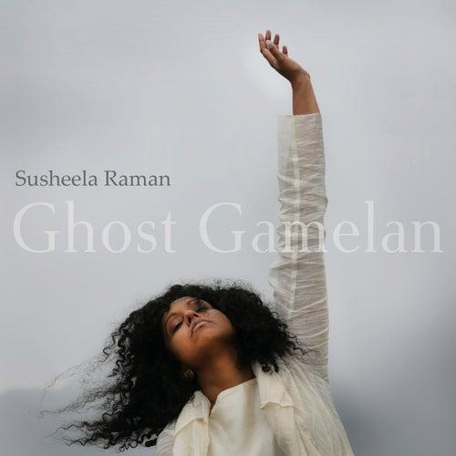 Ghost Gamelan by Susheela Raman