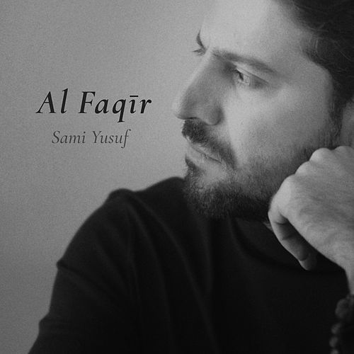 Al Faqir by Sami Yusuf