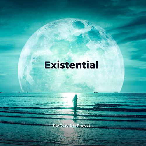 Existential by The QuietLife Project